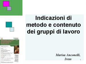 Indicazioni di metodo e contenuto dei gruppi di