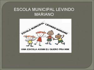 ESCOLA MUNICIPAL LEVINDO MARIANO SEQUNCIA DIDTICA Disciplina Lngua