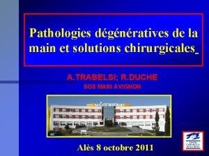 Pathologies dgnratives de la main et solutions chirurgicales