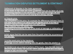 TERMINATION DISPUTES SETTLEMENT CONTRACT Settlement of disputes in