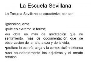 La Escuela Sevillana se caracteriza por ser grandilocuente