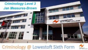 Criminology Level 3 Jan MeasuresBrown Criminology Lowestoft Sixth