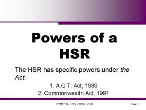 Powers of a HSR The HSR has specific
