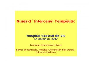 Guies dIntercanvi Teraputic Hospital General de Vic 14