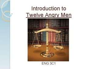 Introduction to Twelve Angry Men ENG 3 C