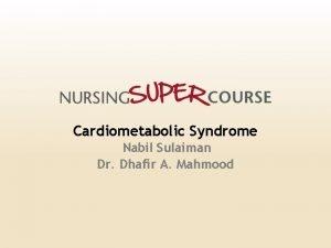 Cardiometabolic Syndrome Nabil Sulaiman Dr Dhafir A Mahmood