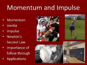 Momentum and Impulse Momentum Inertia Impulse Newtons Second