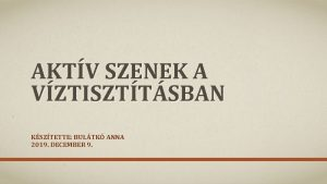 AKTV SZENEK A VZTISZTTSBAN KSZTETTE BULTK ANNA 2019