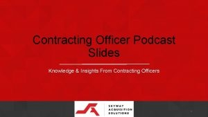 Contracting Officer Podcast Slides Knowledge Insights From Contracting