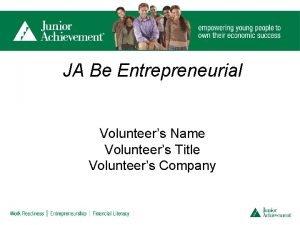 JA Be Entrepreneurial Volunteers Name Volunteers Title Volunteers