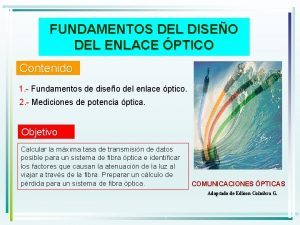 FUNDAMENTOS DEL DISEO DEL ENLACE PTICO Contenido 1