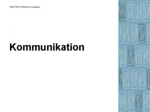 GRAFISK FORM Ann Lundqvist Kommunikation GRAFISK FORM Ann