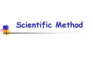 Scientific Method Steps in the Scientific Method n