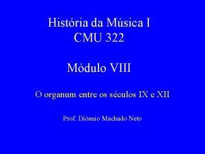 Histria da Msica I CMU 322 Mdulo VIII