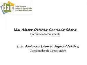 Lic Hctor Octavio Carriedo Senz Comisionado Presidente Lic