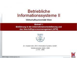 Betriebliche Informationssysteme II Wirtschaftsuniversitt Wien Einheit 1 Einfhrung