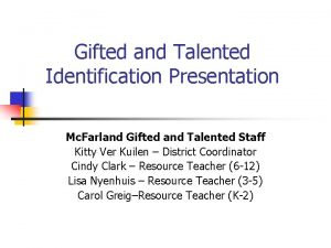Gifted and Talented Identification Presentation Mc Farland Gifted