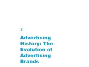 3 Advertising History The Evolution of Advertising Brands