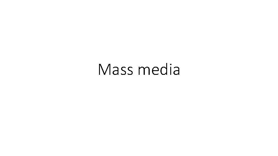 Mass media What does mass media mean Mass