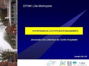 EPSM LilleMetropole STATISTIQUES DE LACTIVIT DES TABLISSEMENTS Demandes