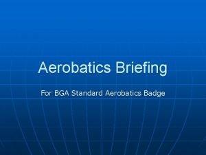 Aerobatics Briefing For BGA Standard Aerobatics Badge The