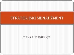 STRATEGIJSKI MENADMENT GLAVA 3 PLANIRANJE PLANIRANJE SUTINSKA FAZA