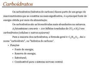 Carboidratos Os carboidratos hidratos de carbono fazem parte