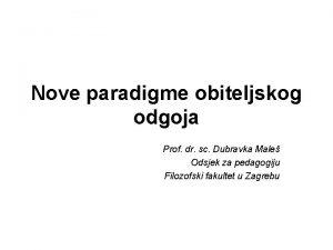 Nove paradigme obiteljskog odgoja Prof dr sc Dubravka