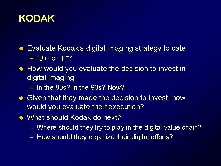 KODAK l Evaluate Kodaks digital imaging strategy to