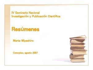 IV Seminario Nacional Investigacin y Publicacin Cientfica Resmenes