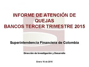 INFORME DE ATENCIN DE QUEJAS BANCOS TERCER TRIMESTRE