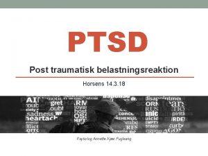 PTSD Post traumatisk belastningsreaktion Horsens 14 3 18
