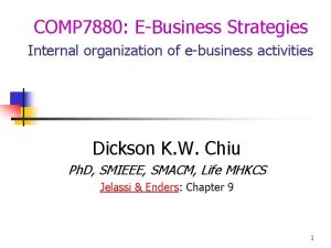 COMP 7880 EBusiness Strategies Internal organization of ebusiness