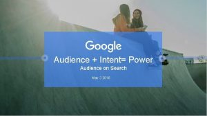 Audience Intent Power Audience on Search May 3