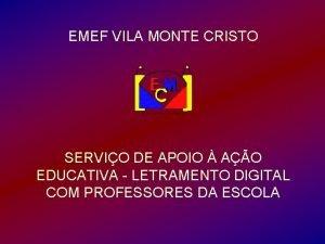 EMEF VILA MONTE CRISTO SERVIO DE APOIO AO