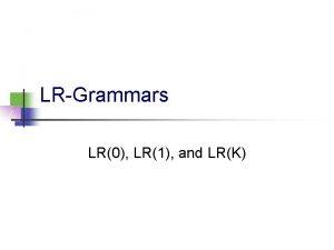 LRGrammars LR0 LR1 and LRK Deterministic ContextFree Languages