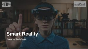 Smart Reality Augmented Reality Project Introduction In the