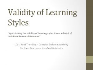 Validity of Learning Styles Questioning the validity of