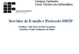 Campus Cachoeiro Curso Tcnico em Informtica Servidor de