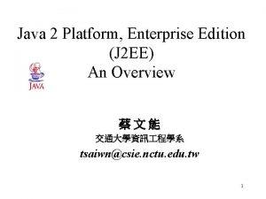 Java 2 Platform Enterprise Edition J 2 EE