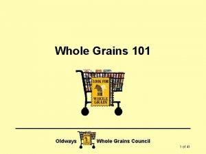 Whole Grains 101 Oldways Whole Grains Council 1