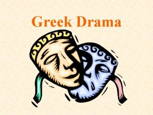 Greek Drama Greek Theater History Greek drama began