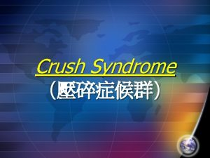 Crush Syndrome Bombings earthquakes building collapse train accidents