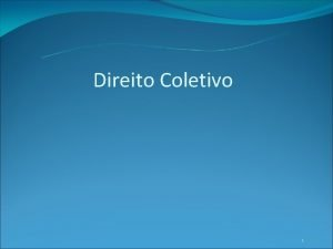 Direito Coletivo 1 Introduo Etimologia D Sindical Tm
