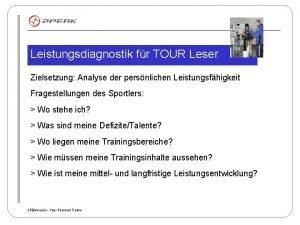 Leistungsdiagnostik fr TOUR Leser Zielsetzung Analyse der persnlichen