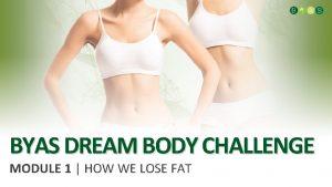 BYAS DREAM BODY CHALLENGE MODULE 1 HOW WE
