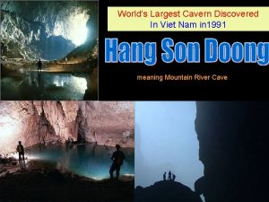 Worlds Largest Cavern Discovered In Viet Nam in