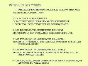INTITULS DES COURS 1 REFLEXION EPISTEMOLOGIQUE ET EDUCATION