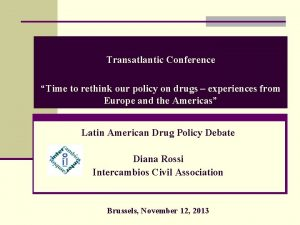 Transatlantic Conference Time to rethink our policy on
