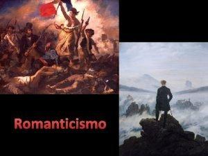 Romanticismo Leggiamo insieme una prima definizione Il Romanticismo